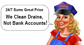 We Clean Drains Not Bank Accounts!